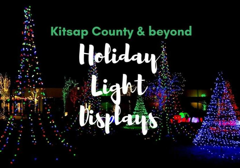 Kitsap Holiday light displays from Bainbridge Island to Suquamish to Indianola to Poulsbo to Kingston to Hansville to Port Gamble to Keyport to Silverdale to Seabeck to Bremerton to Port Orchard to Burley and beyond!